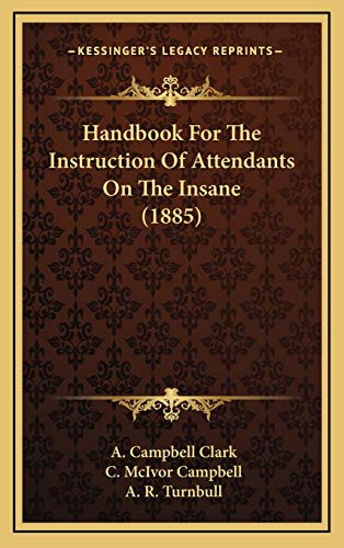 9781168905017: Handbook For The Instruction Of Attendants On The Insane (1885)