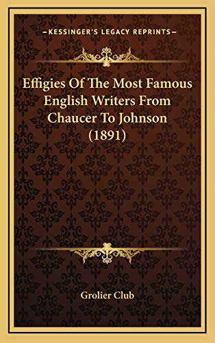 9781168907936: Effigies Of The Most Famous English Writers From Chaucer To Johnson (1891)