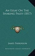 9781168908698: An Essay On The Shaking Palsy (1817)