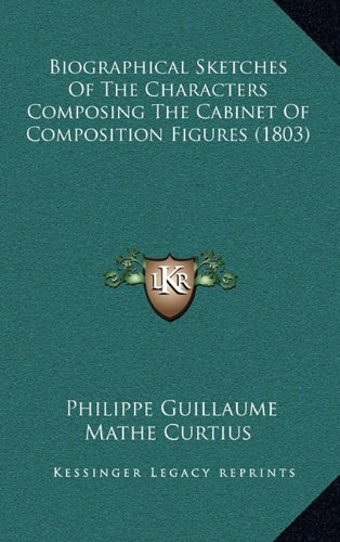 9781168908919: Biographical Sketches Of The Characters Composing The Cabinet Of Composition Figures (1803)