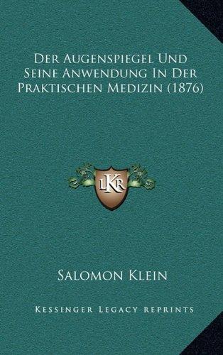 9781168914118: Der Augenspiegel Und Seine Anwendung In Der Praktischen Medizin (1876) (German Edition)