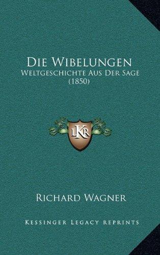 9781168915061: Die Wibelungen: Weltgeschichte Aus Der Sage (1850) (German Edition)
