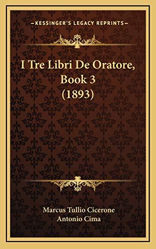 9781168915474: I Tre Libri de Oratore, Book 3 (1893)