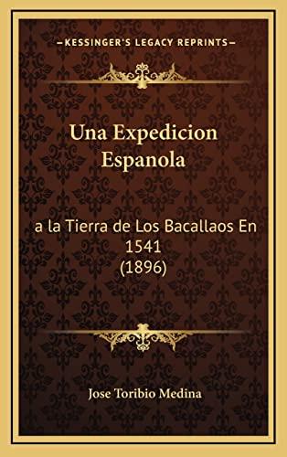 9781168917904: Una Expedicion Espanola: a la Tierra de Los Bacallaos En 1541 (1896)