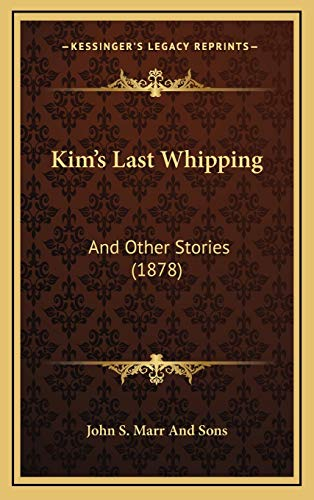 9781168918451: Kim's Last Whipping: And Other Stories (1878)