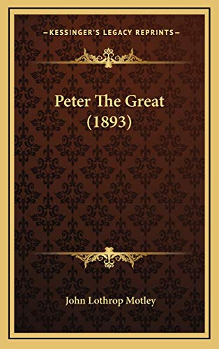 9781168918666: Peter The Great (1893)