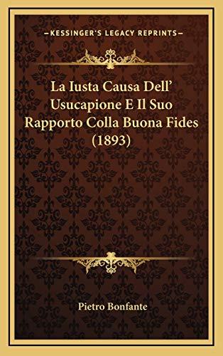 9781168924636: La Iusta Causa Dell' Usucapione E Il Suo Rapporto Colla Buona Fides (1893)