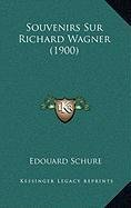 9781168925190: Souvenirs Sur Richard Wagner (1900) (French Edition)