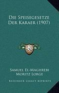 Die Speisegesetze der Karaer by Samuel El Maghrebi 2010 Hardcover - Samuel El-Maghrebi