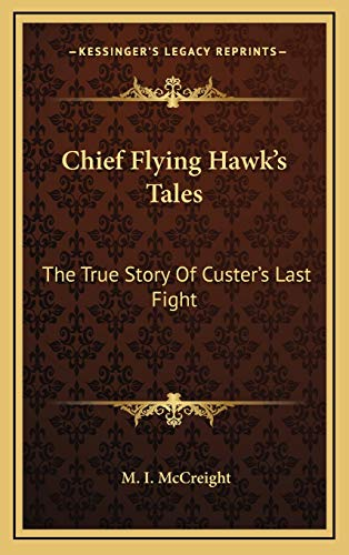 9781168929723: Chief Flying Hawk's Tales: The True Story Of Custer's Last Fight