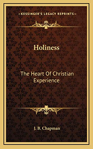 9781168929860: Holiness: The Heart Of Christian Experience