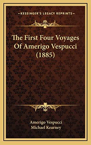 9781168931047: The First Four Voyages Of Amerigo Vespucci (1885)