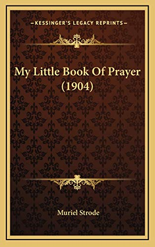 9781168932846: My Little Book Of Prayer (1904)