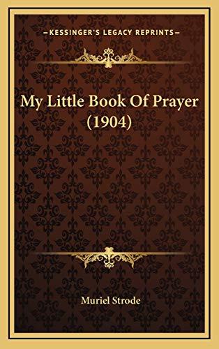 9781168932846: My Little Book Of Prayer (1904)