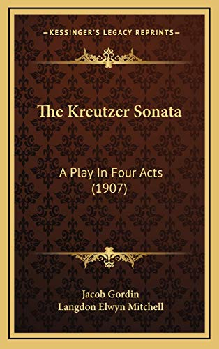 9781168933249: The Kreutzer Sonata: A Play In Four Acts (1907)