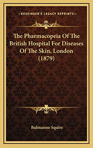 9781168933485: The Pharmacopeia Of The British Hospital For Diseases Of The Skin, London (1879)