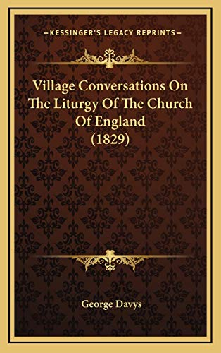 9781168933638: Village Conversations on the Liturgy of the Church of England (1829)