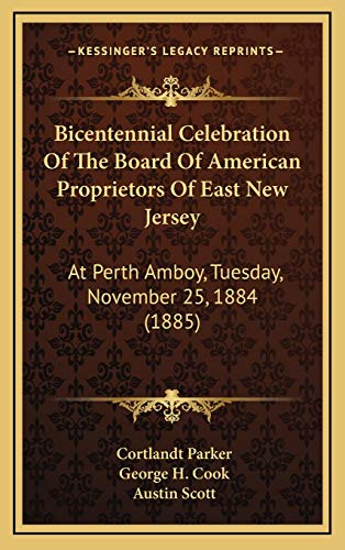 9781168933959: Bicentennial Celebration Of The Board Of American Proprietors Of East New Jersey: At Perth Amboy, Tuesday, November 25, 1884 (1885)