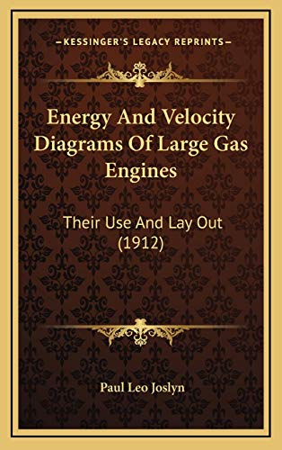 9781168934048: Energy And Velocity Diagrams Of Large Gas Engines: Their Use And Lay Out (1912)