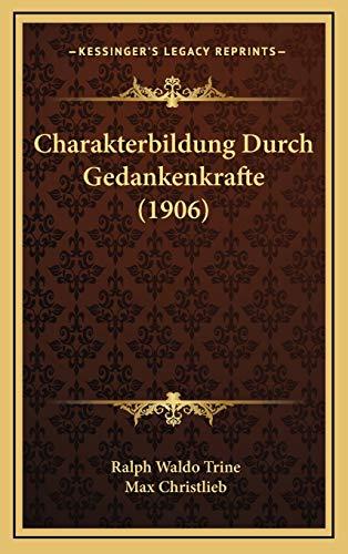 9781168934154: Charakterbildung Durch Gedankenkrafte (1906) (German Edition)