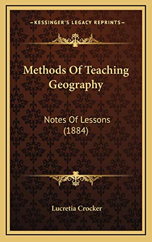9781168934635: Methods Of Teaching Geography: Notes Of Lessons (1884)