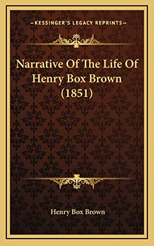 9781168934987: Narrative of the Life of Henry Box Brown (1851)
