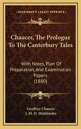9781168935779: Chaucer, The Prologue To The Canterbury Tales: With Notes, Plan Of Preparation, And Examination Papers (1880)