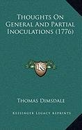 9781168939821: Thoughts On General And Partial Inoculations (1776)