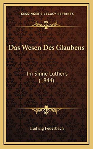 9781168942319: Das Wesen Des Glaubens: Im Sinne Luther's (1844) (German Edition)