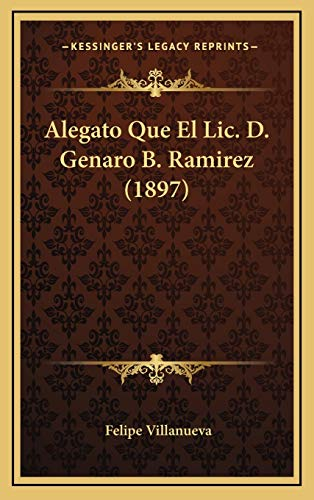 9781168943514: Alegato Que El LIC. D. Genaro B. Ramirez (1897)