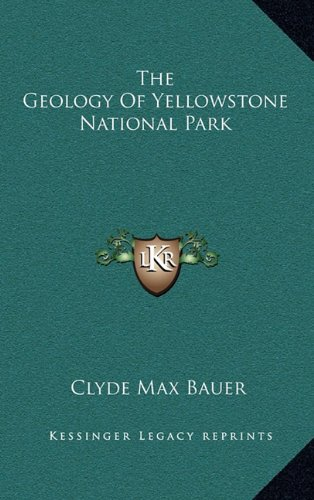 9781168946225: The Geology Of Yellowstone National Park