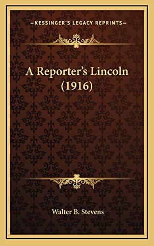 9781168946973: A Reporter's Lincoln (1916)