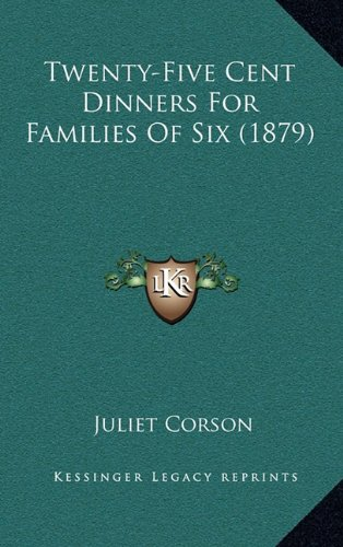 9781168947031: Twenty-Five Cent Dinners For Families Of Six (1879)