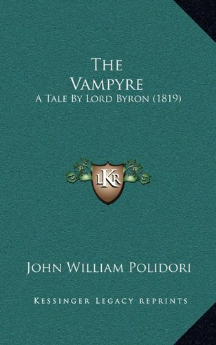 9781168947277: The Vampyre: A Tale By Lord Byron (1819)