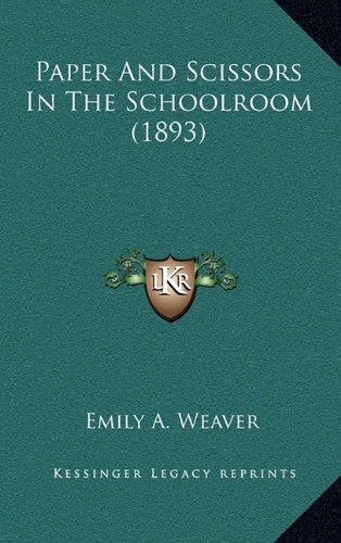 9781168948595: Paper And Scissors In The Schoolroom (1893)