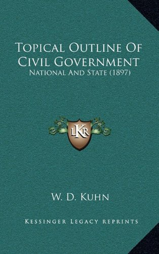 9781168951069: Topical Outline Of Civil Government: National And State (1897)