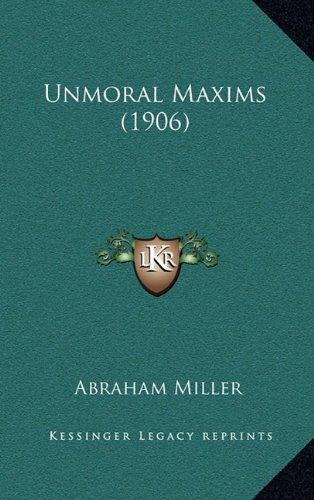 9781168951120: Unmoral Maxims (1906)