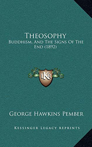 9781168955975: Theosophy: Buddhism, And The Signs Of The End (1892)
