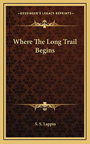 9781168960610: Where The Long Trail Begins