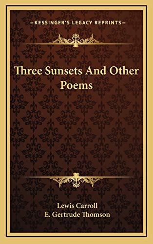 9781168960993: Three Sunsets And Other Poems
