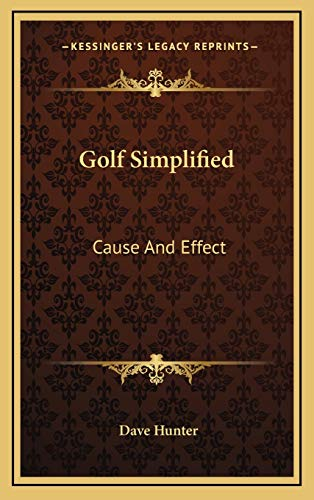 9781168961587: Golf Simplified: Cause And Effect