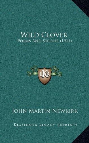 9781168962072: Wild Clover: Poems And Stories (1911)