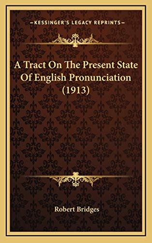 9781168962515: A Tract On The Present State Of English Pronunciation (1913)