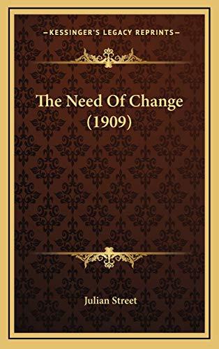 9781168964083: The Need Of Change (1909)