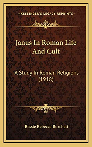 9781168965066: Janus In Roman Life And Cult: A Study In Roman Religions (1918)