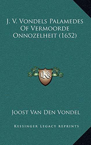 J. V. Vondels Palamedes Of Vermoorde Onnozelheit