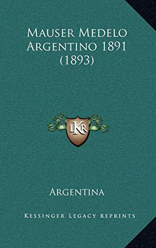 9781168967053: Mauser Medelo Argentino 1891 (1893) (Spanish Edition)