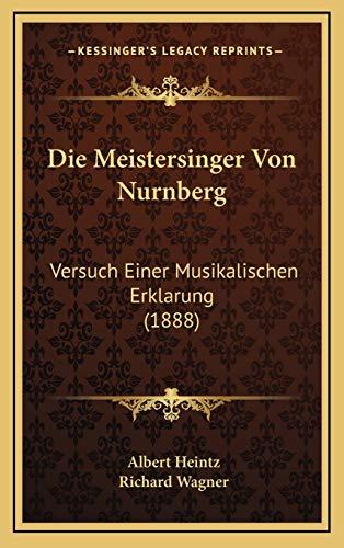 9781168968241: Die Meistersinger Von Nurnberg: Versuch Einer Musikalischen Erklarung (1888) (German Edition)