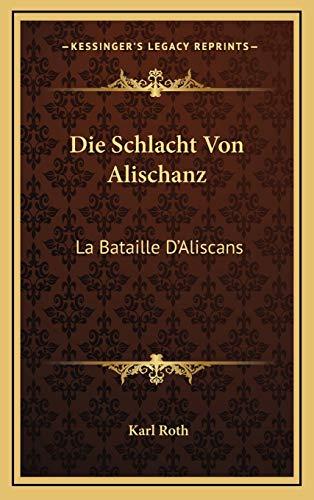9781168968289: Die Schlacht Von Alischanz: La Bataille D'Aliscans: Kitzinger Bruchstucke (1874)