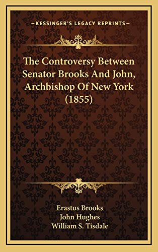 9781168969279: The Controversy Between Senator Brooks And John, Archbishop Of New York (1855)